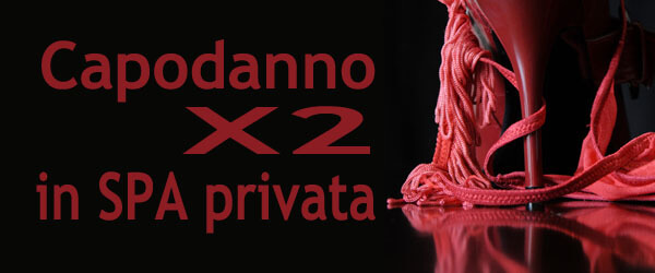Capodanno X2 in SPA Privata